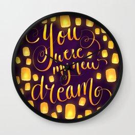 You were my new dream Wall Clock
