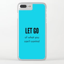 LET GO OF WHAT YOU CANNOT CONTROL - stoic wisdom Clear iPhone Case