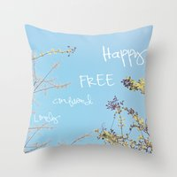 Above All, Be Happy Throw Pillow