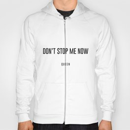 Don't stop me now Hoody