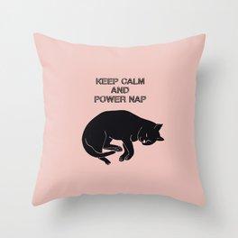 Keep Calm And Power Nap | Cat Nap Throw Pillow