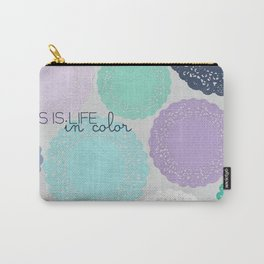 Life in Color... Carry-All Pouch