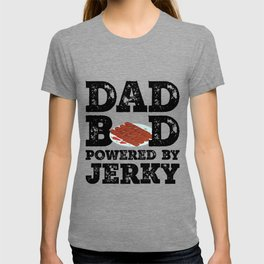Dad Bod Powered By Jerky Father Figure Gifts Idea with Funny Graphic for Food Lovers T-shirt