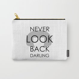 """""""I never look back, darling"""" Carry-All Pouch"""