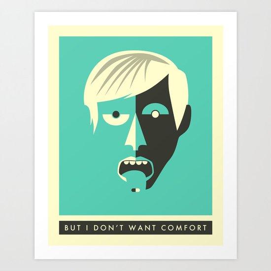 I DON'T WANT COMFORT Art Print