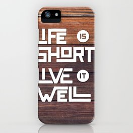 Life is short Live it well - Wooden iPhone Case
