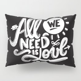 ALL WE NEED IS SOUL Pillow Sham