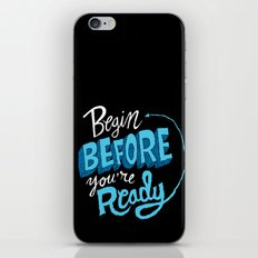Begin Before You're Ready iPhone Skin