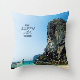 The Earth is all we have in Common Throw Pillow