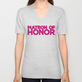 Matron of Honor Wedding Artwork - Hot Pink  Unisex V-Neck