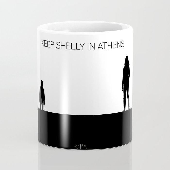 Keep Shelly in Athens (bw) Coffee Mug