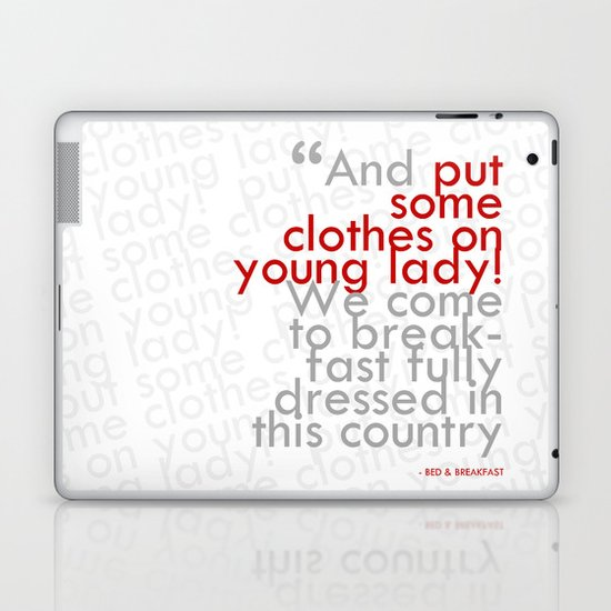 Put Some Clothes On - Digital Art Print (Movie Quote) Laptop & iPad Skin
