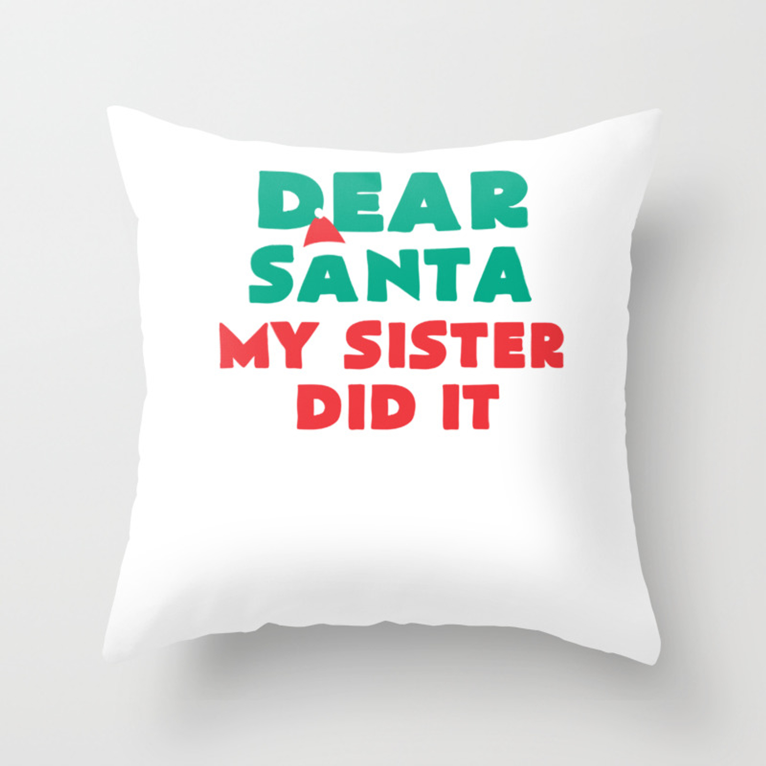 Picture of: Dear Santa My Sister Did It Funny Christmas Throw Pillow By Bubltees Society6