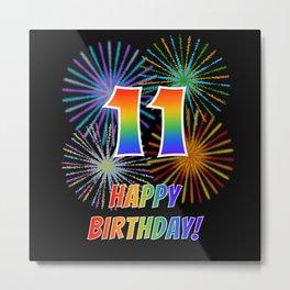 "11th Birthday ""11"" & ""HAPPY BIRTHDAY!"" w/ Rainbow Spectrum Colors + Fun Fireworks Inspired Pattern Metal Print"