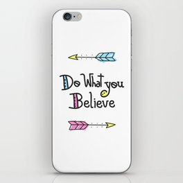 Do What You Believe iPhone Skin