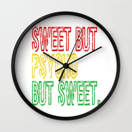 A special T-shirt design who is Sweet But a bit Psycho! For anyone who is as sweet as honey Wall Clock