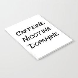 CAFFEINE NICOTINE DOPAMINE Notebook