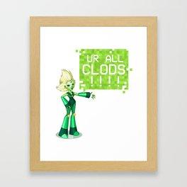 UR ALL CLODS!!!! Framed Art Print