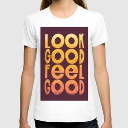 Look Good Feel Good T-shirt