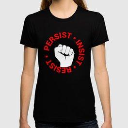 Persist, Insist, Resist T-shirt