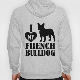 I Love My French Bulldog Hoody