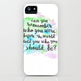 Can you remember who you were...? iPhone Case