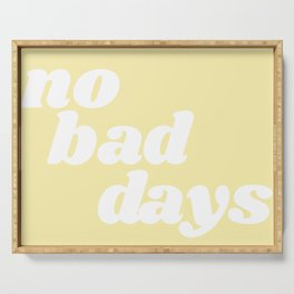 no bad days VIII Serving Tray