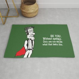 Be You, without apology Rug