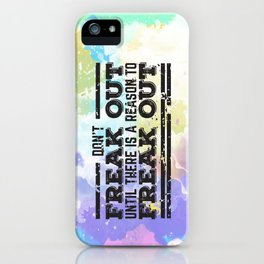 Don't Freak Out iPhone Case