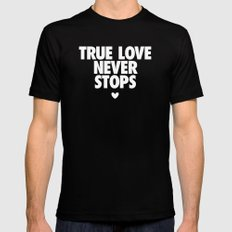True Love Never Stops Black Mens Fitted Tee MEDIUM