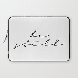 Be Still Script Laptop Sleeve