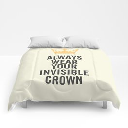 Always wear your invisible crown, motivational quote for strong women, free, wanderlust, inspiration Comforters