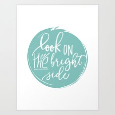 Look On The Bright Side Art Print  Art Print