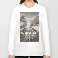 not all who wander are lost Long Sleeve T-shirts featuring Not all who wander are lost. Mountains by Guido Montañés