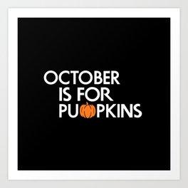 October is for Pumpkins Art Print