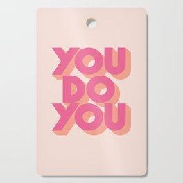 You Do You Block Type Pink Cutting Board