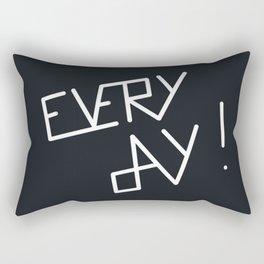 Every day Rectangular Pillow