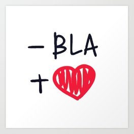 love bla Art Print