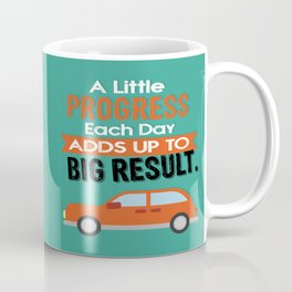 A Little Progress Each Day Adds Up To Big Result Inspirational Motivational Quote Design Coffee Mug