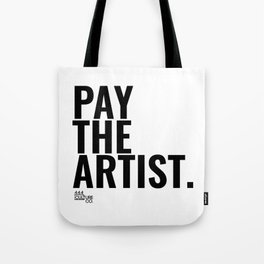 Pay The Artist Tote Bag