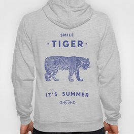 Smile Tiger, it's Summer Hoody