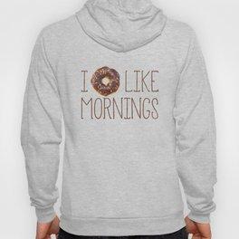 I Donut Like Mornings Hoody