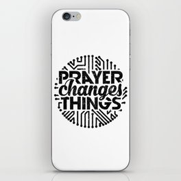Prayer Changes Things iPhone Skin