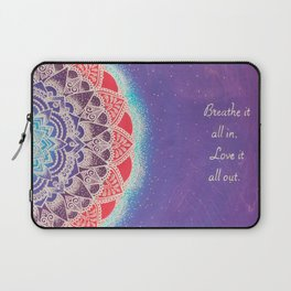 Breathe It All In, Love It All Out Laptop Sleeve