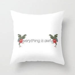 Everything is Awful. Throw Pillow