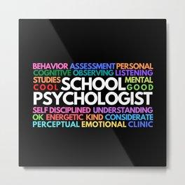 School Psychologist Metal Print