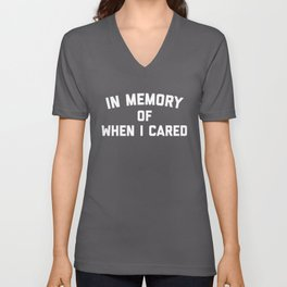 Memory When Cared Funny Quote Unisex V-Neck