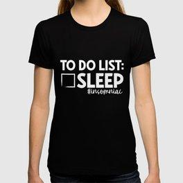 Insomniac Gift To Do List Sleep Insomnia Gift T-shirt