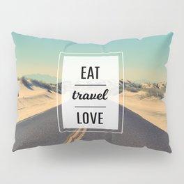 Eat, travel, love Pillow Sham