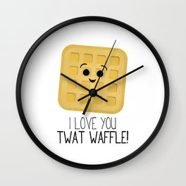 I Love You Twat Waffle Wall Clock